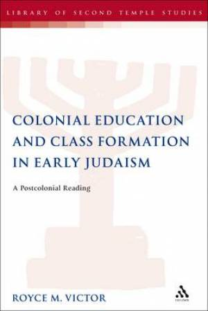 cover art for Colonial Education and Class Formation in Early Judaism