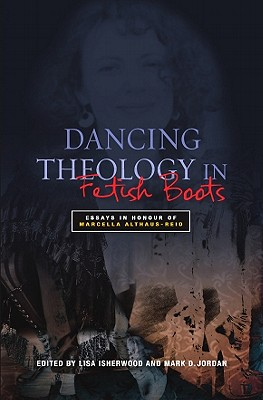 Dancing-Theology-in-Fetish-Boots-Isherwood-Lisa-9780334043614