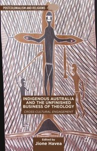 Indigenous Australia and the Unfinished Business of Theology- Cross-Cultural Engagement-book-cover